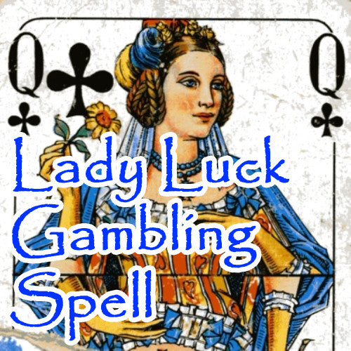 The Lady Luck Gambling Spell will add many blessings to poker, roulette, horse and dog racing, slot machines, keno, and all gambling games