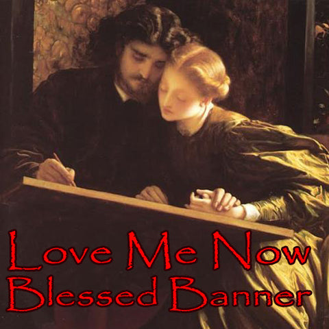 Love Me Now Voodoo Spell Blessed Banner