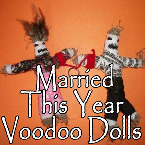 Married This Year Dolls bind them to you  and make them want to get married.