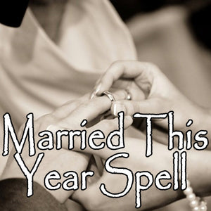Married This Year Spell makes your fiance want to set a wedding date now.