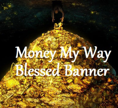 Money My Way Blessed Banner
