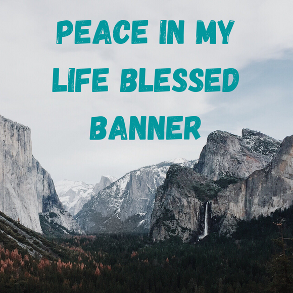 Peace In My Life Banner