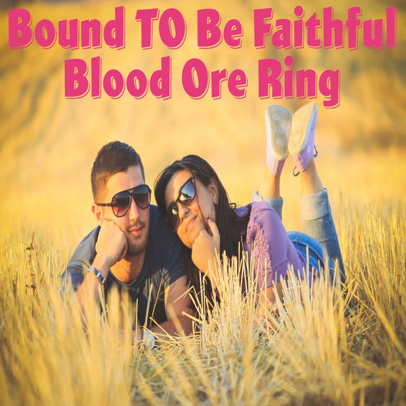 Bound To Be Faithful Spell Blood Ore Ring