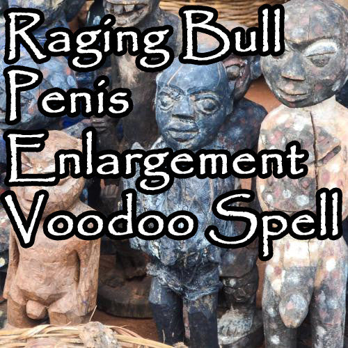 Papa Crow's Raging Bull Penis Enlargement Spell creates massive change in size and performance