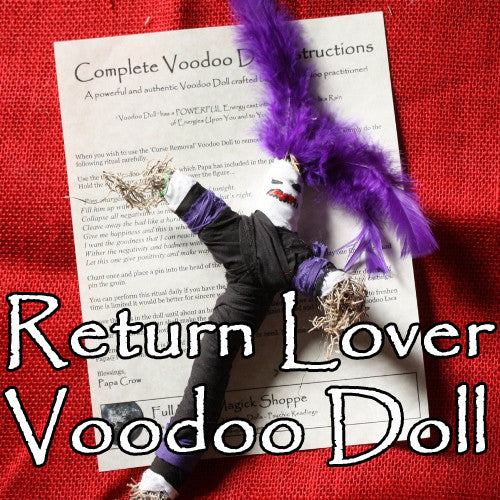 The Return Lover Voodoo Doll can bring back a lost love, lover, or spouse