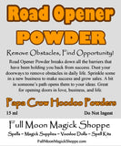 Road Opener Powder is used to remove obstacles in life, love, business, and family