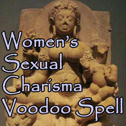 Sex Charisma Voodoo Spell For Women
