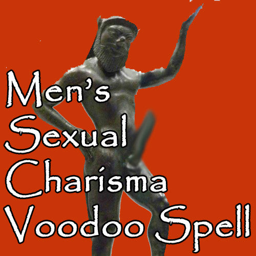 Sex Charisma Voodoo Spell For Men