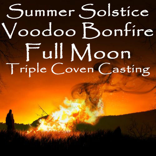 Summer Solstice Full Moon Voodoo Bonfire