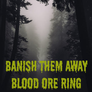 Banish Them Away Curse Blood Ore Ring
