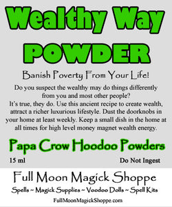 Wealthy Way Hoodoo Powder draws money to you the same secret way rich people use it