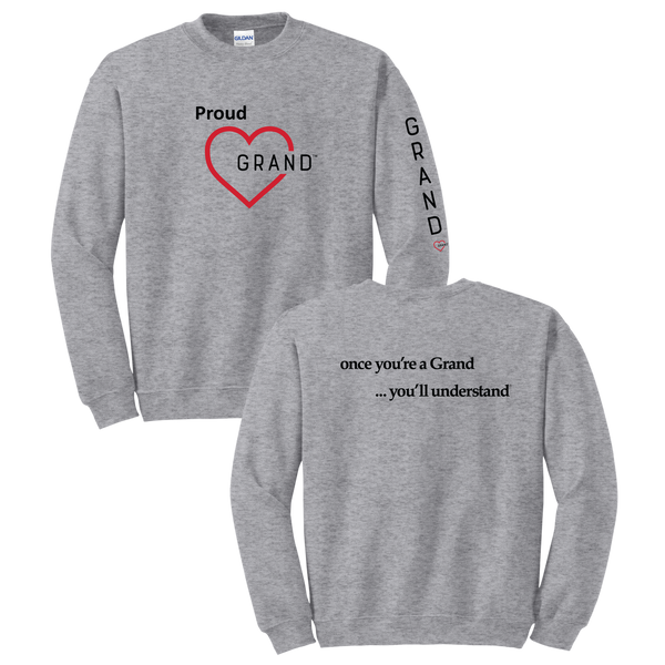 Grand Heart™ - Proud Grand Heart™- Once You're a Grand … You'll Understand® Sweatshirt