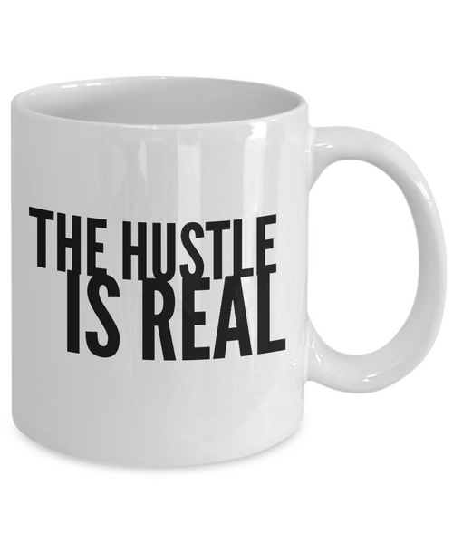 The Hustle Is Real White Mug