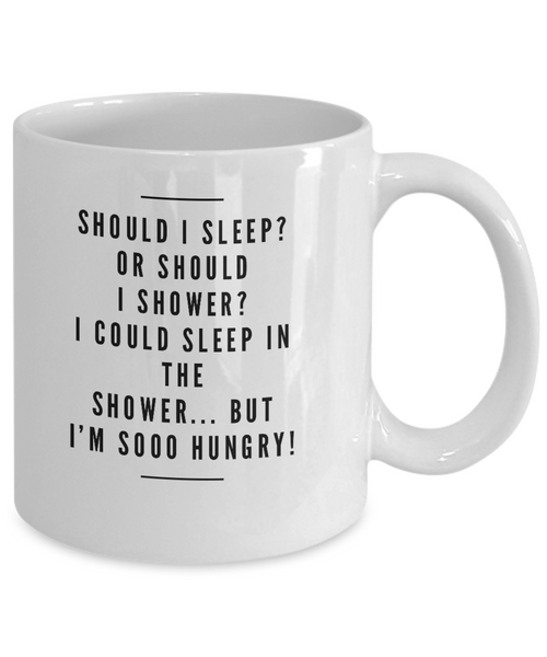 Should I Sleep Or Shower Mug