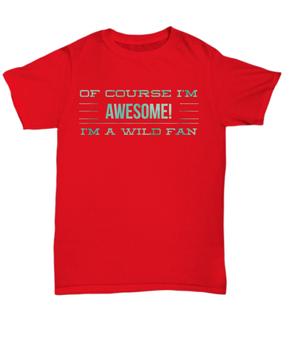 I'm Awesome Wild Fan T-shirt