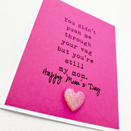 Mother's Day Didn't Push Through Vag Still Mom card
