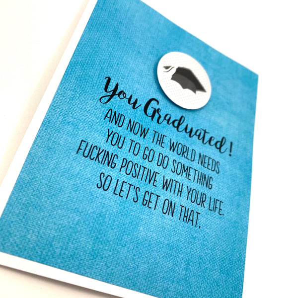 Graduation Do Something Fucking Positive card