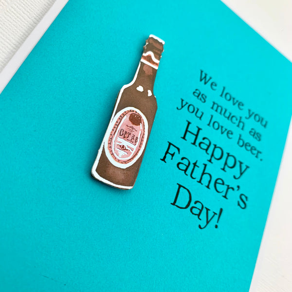 Father's Day Dad We Love You As Much as Beer card