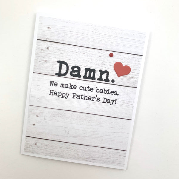 Father's Day Damn Cute Babies card