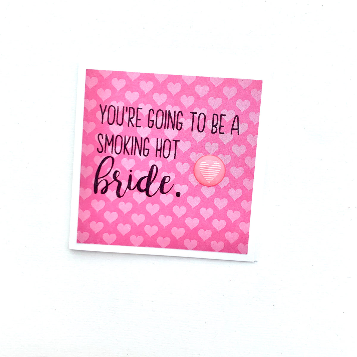 Mini Smoking Hot Bride card