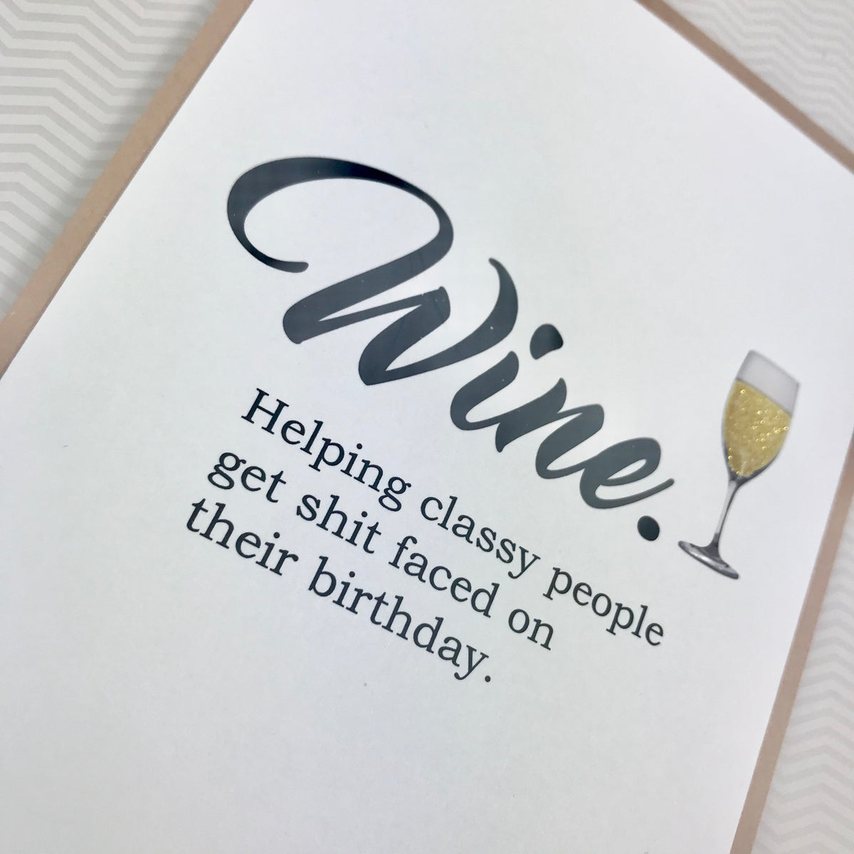 Birthday Wine Helps Classy People Shit Faced card