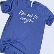 Unisex Soft Tee I'm Not For Everyone