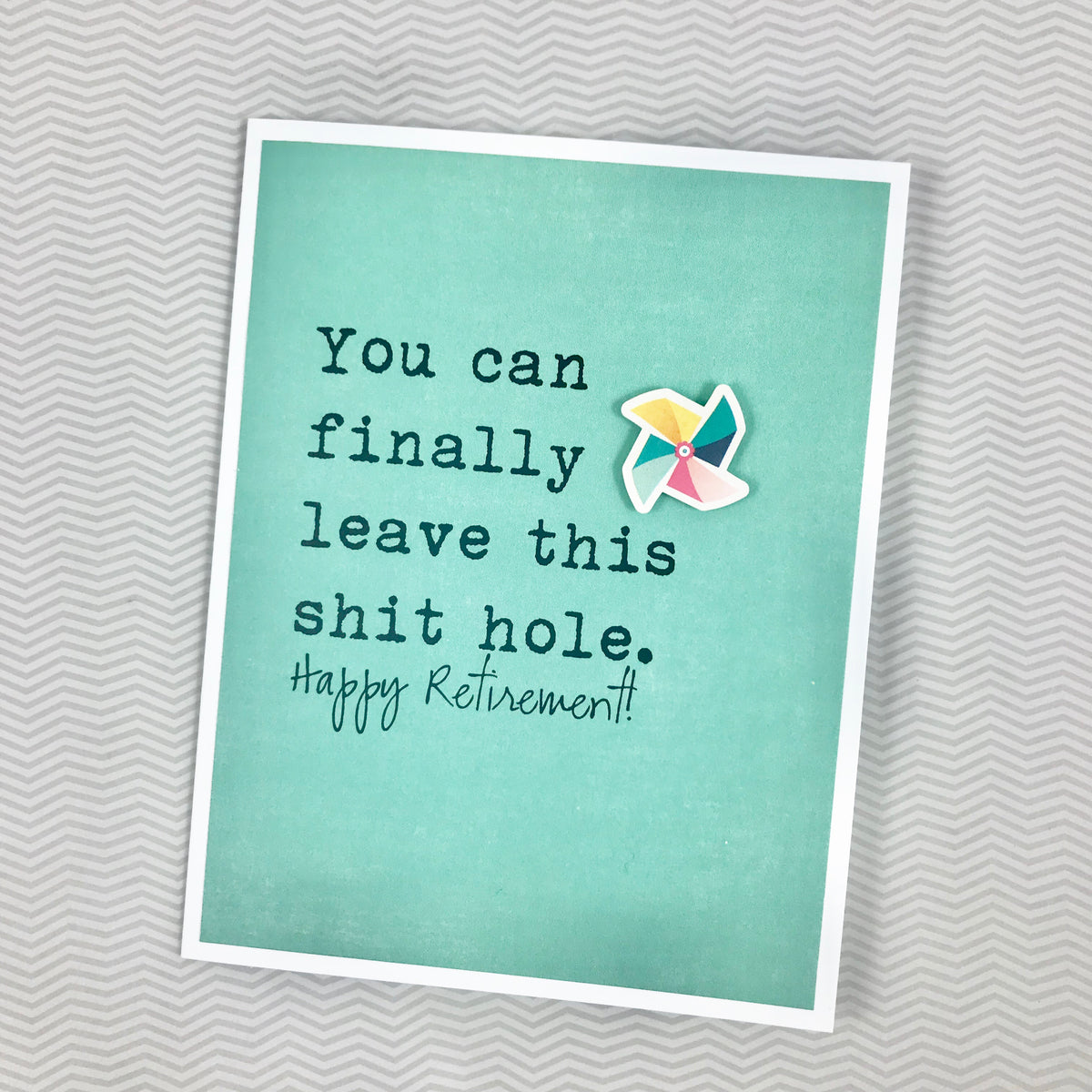 Job Leave this Shit Hole Retirement card