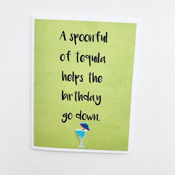 Birthday Spoonful of Tequila Helps the Birthday Go Down card