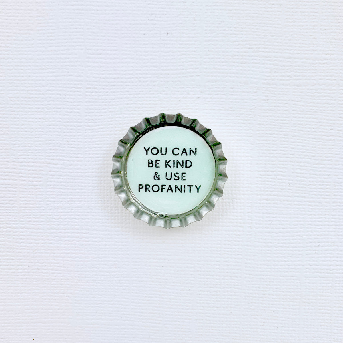Magnet You Can Be Kind & Use Profanity