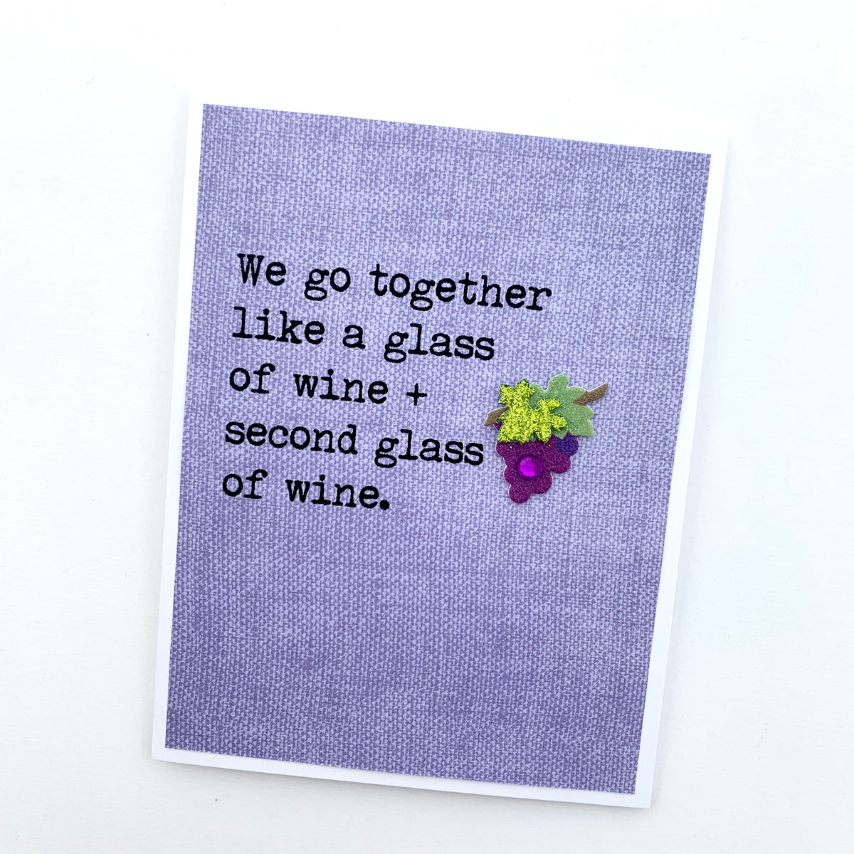Anniversary Go Together Like a Glass of Wine and a Second Glass card