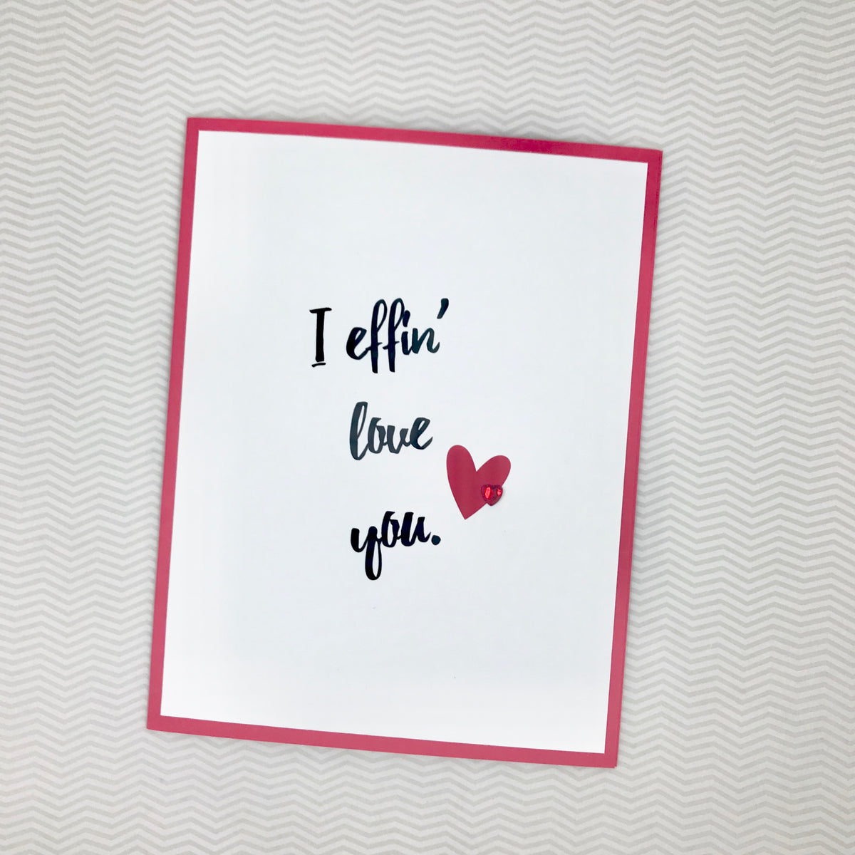 Love I Effin' Love You Card