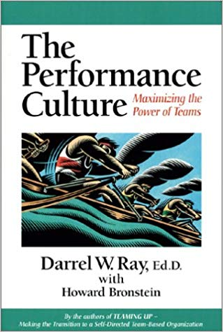 The Performance Culture : Maximizing the Power of Teams paperback * hardcopy * (Empowerment) by Darrel Ray & Howard Bronstein