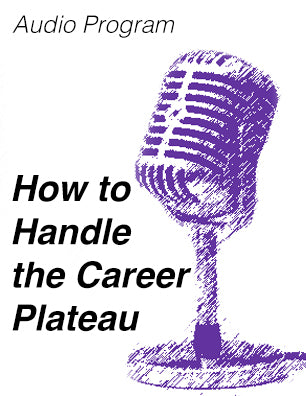 How to Handle the Career Plateau * digital free * (Empowerment) audio program