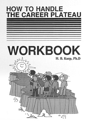 How to Handle the Career Plateau Workbook * digital free * (Empowerment) 172-pages
