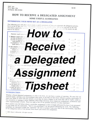 How to Receive a Delegated Assignment * hardcopy * (Empowerment) 4-page tipsheet