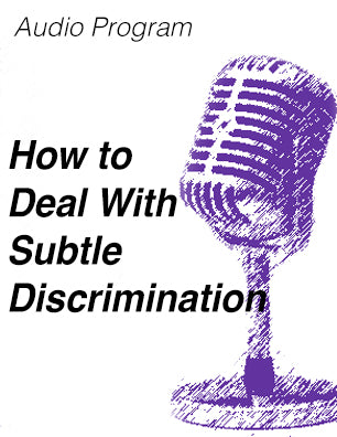 How to Deal With Subtle Discrimination - MP3 audio file * digital download * free diversity seminar