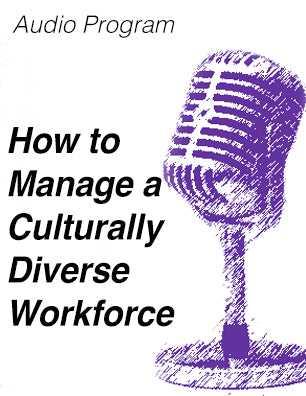How to Manage a Culturally Diverse Workforce - MP3 file - Free diversity download