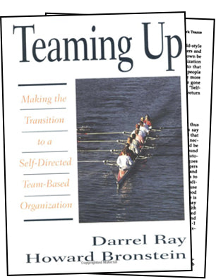 Teaming Up: Making the Transition to a Self-Directed, Team-Based Organization - Darrel Ray & Howard Bronstein  paperback * hardcopy * (Empowerment) $39.95