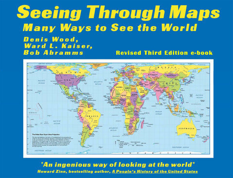 Seeing Through Maps: Many Ways to See the World - 2019 e-book - 3rd edition * digital $9.95