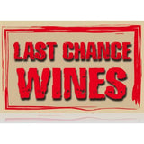Last Chance Wine signs- 10 signs per pack- Free Shipping