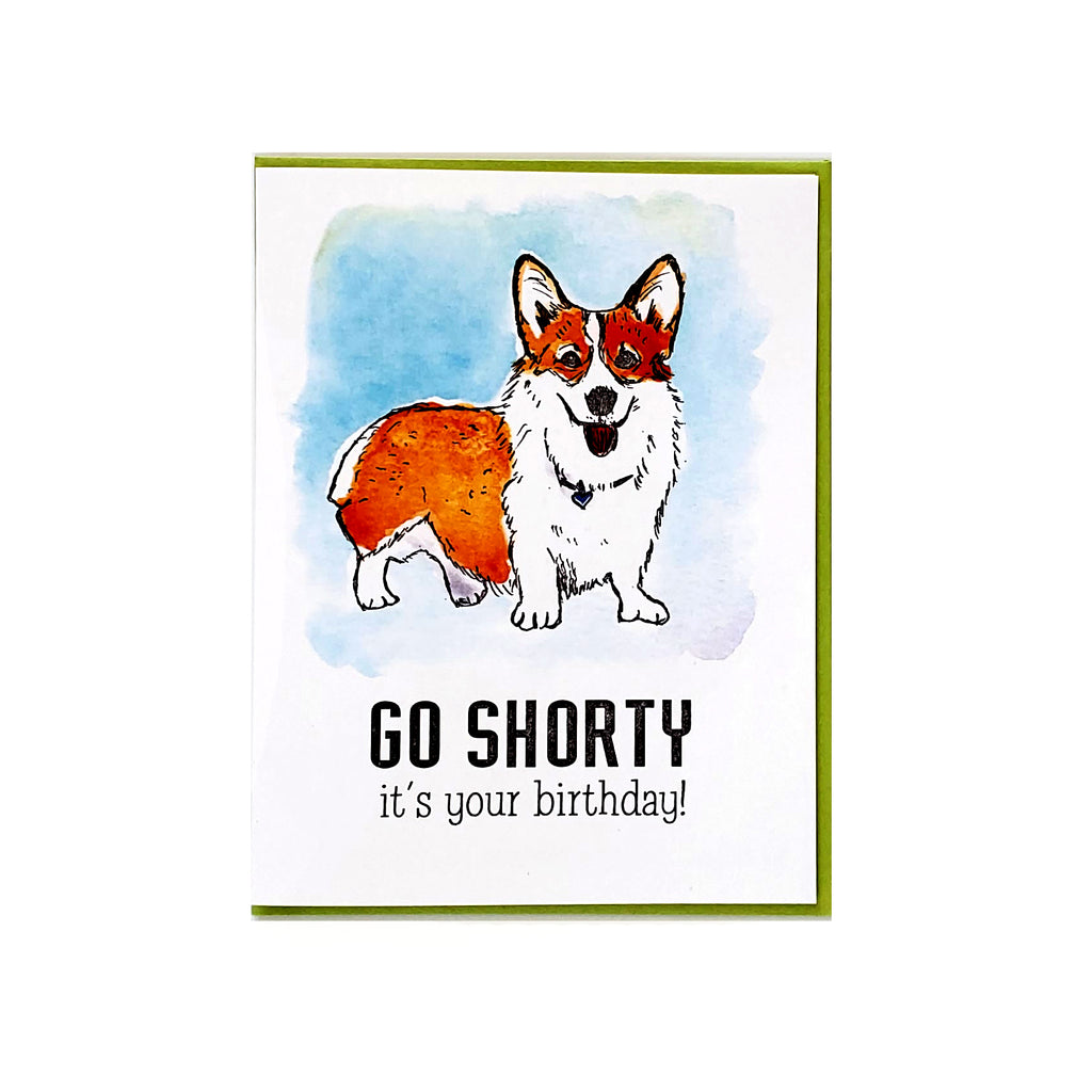 Go Shorty It's your Birthday, letterpress printed corgi greeting card