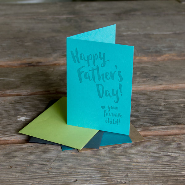 Happy Father's Day from your favorite child, letterpress printed card.  Eco friendly, happy fathers day
