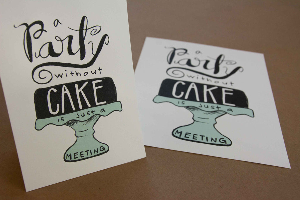 A party without CAKE art print, Quote art print eco friendly