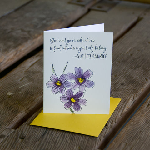 Sue Fitzmaurice quote card, blue-eyed grass wildflower quote, letterpress printed card. Eco friendly