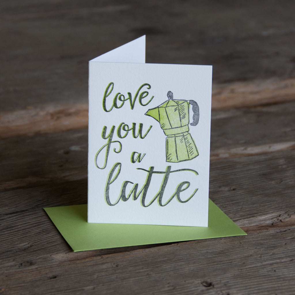 Love you a latte, coffee and love letterpress printed eco friendly