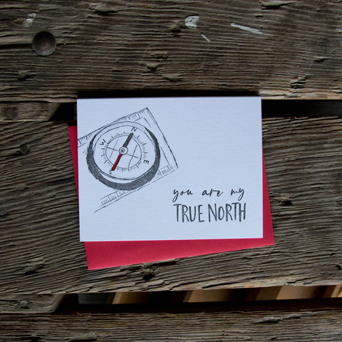 You are my true north compass, letterpress printed card. Eco friendly