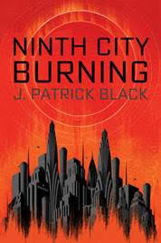 J. Patrick Black's Ninth City Burning Interview & Podcast