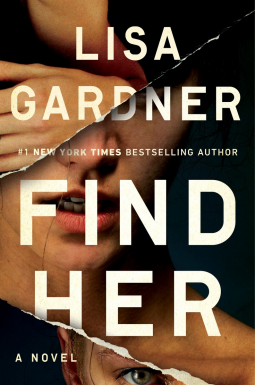 FIND HER by #1 New York Times Bestselling Author Lisa Gardner