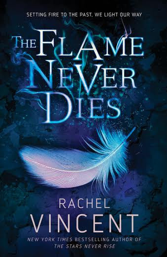 Book Divas Summer Read List: The Flame Never Dies by Rachel Vincent
