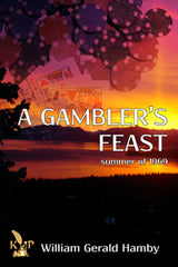 A Gambler's Feast: Summer of 1969